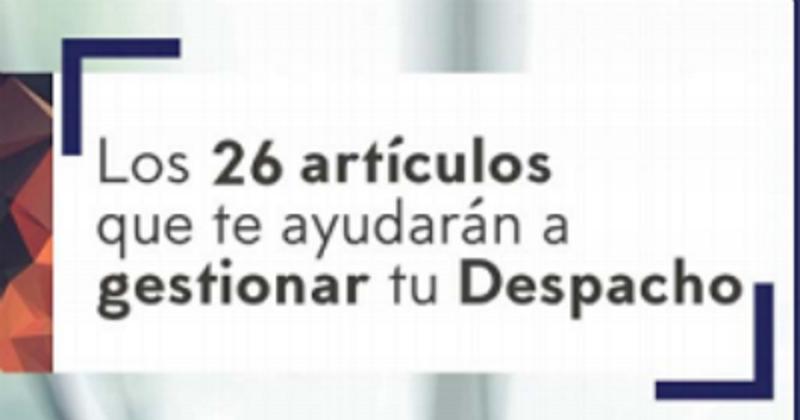 FRANCISCO BONATTI PARTICIPA EN EL #EBOOK: LOS 26 ARTÍCULOS QUE TE AYUDARAN A GESTIONAR TU DESPACHO