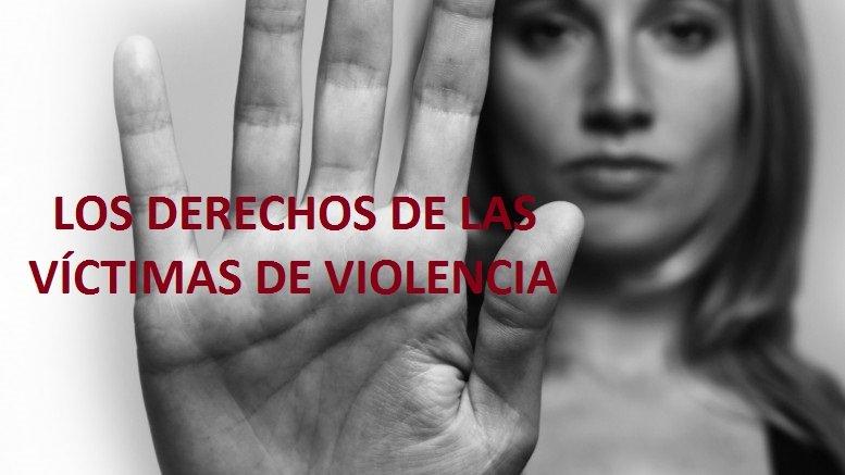 ¿QUÉ DERECHOS TIENE LA VÍCTIMA DE VIOLENCIA DE GÉNERO?