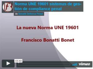 Comentarios de Francisco Bonatti sobre la nueva Norma UNE 19601