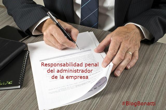 RESPONSABILIDAD PENAL DEL ADMINISTRADOR DE LA EMPRESA