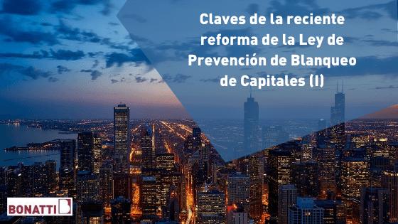 Claves de la reciente reforma de la Ley de Prevención de Blanqueo de Capitales (I)