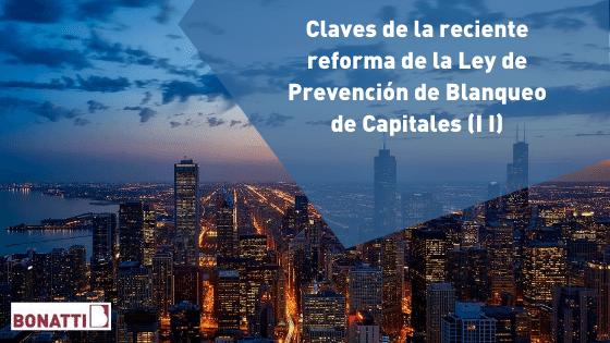 Claves de la reciente reforma de la Ley de Prevención de Blanqueo de Capitales (II)