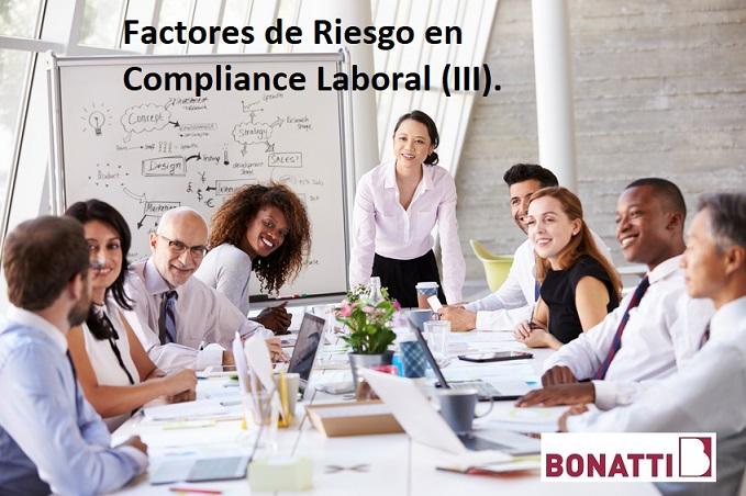 Factores de Riesgo en Compliance Laboral (III)