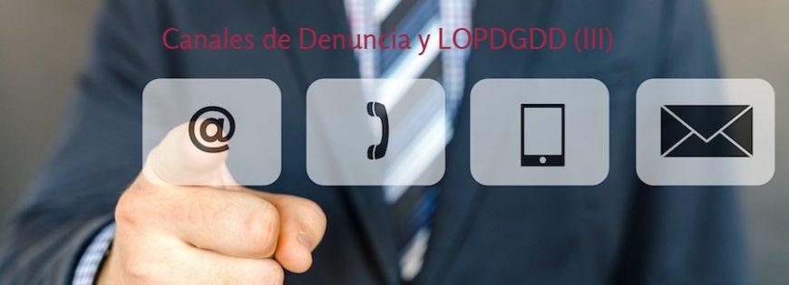 Canales de Denuncias y LOPDGDD 3/2018. (III)