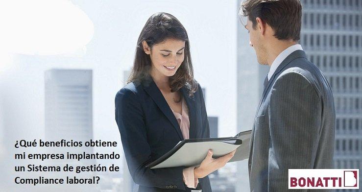 ¿Qué beneficios obtiene mi empresa implantando un Sistema de gestión de Compliance laboral?